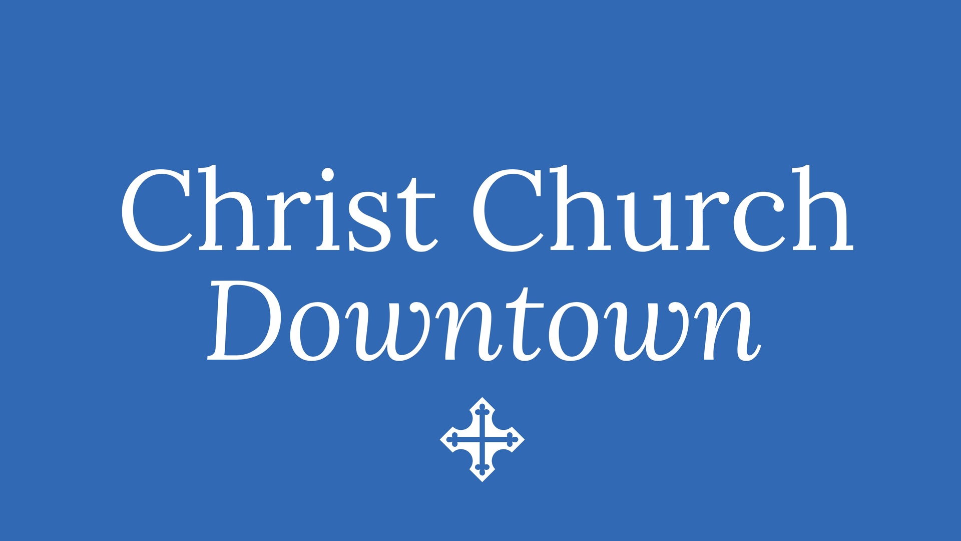 The Coming of our Lord Jesus Christ - Christ Church